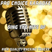 Sing the Hits of Styx — Pro Choice Karaoke