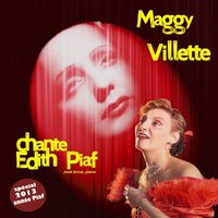 Maggy Villette chante Edith Piaf — Maggy Villette