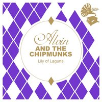 Lily of Laguna — Alvin And The Chipmunks
