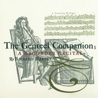 The Genteel Companion: A Recorder Recital — Георг Фридрих Гендель, Георг Филипп Телеман, Jean-Marie Leclair, William Croft, John Walsh, Nicolas Chédeville, Girolamo Dalla Casa