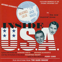 'Inside U.S.A.' + Selections from 'The Band Wagon' — The Original Broadway Cast, Jack Haley, Beatrice Lillie, Fred & Adele Astair