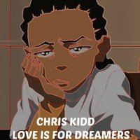 Love Is for Dreamers — Chris Kidd