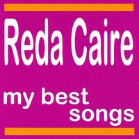 Reda Caire : My Best Songs — Reda Caire