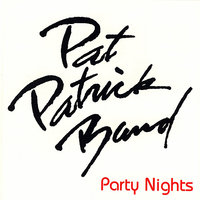 Party Nights — Pat Patrick Band