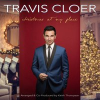 Christmas at My Place — Travis Cloer
