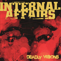 Deadly Visions — Internal Affairs