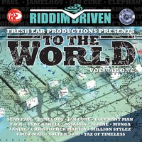 Riddim Driven: To The World Vol. 1 — Various Artists - Riddim Driven: To The World Vol. 1