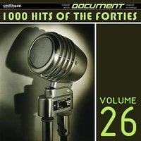 1000 Hits of the Forties, Vol. 26 — сборник