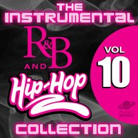 The Instrumental R&B and Hip-Hop Collection, Vol. 10 — The Hit Co.