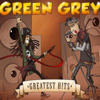 Greatest Hits — Green Grey