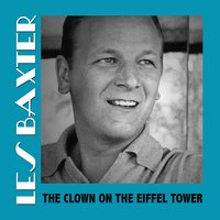 The Clown on the Eiffel Tower — Les Baxter