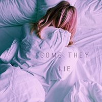 Some They Lie — Narelle