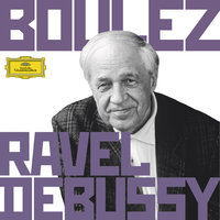 Boulez Conducts Debussy & Ravel — Пьер Булез