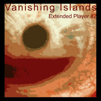 Extended Player #2 — Vanishing Islands