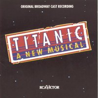Titanic: The Musical — Original Broadway Cast of Titanic: The Musical