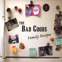 Family Recipes — The Bad Goods