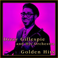 Golden Hits — Dizzy Gillespie