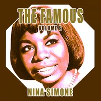 The FamousNina Simone, Vol. 9 — Nina Simone