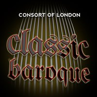 Consort of London: Classic Baroque — Consort of London