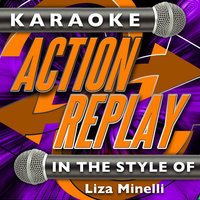 Karaoke Action Replay: In the Style of Liza Minelli — Karaoke Action Replay