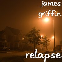 Relapse — James Griffin