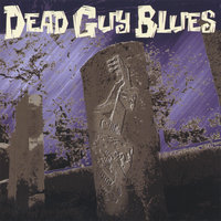 Dead Guy Blues: $5.00 sale! add to cart and follow the link. — Dead Guy Blues