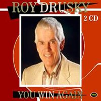 You Win  Again — Roy Drusky