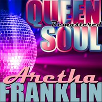 Queen Soul — Aretha Franklin