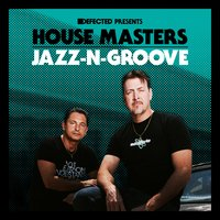 Defected Presents House Masters - Jazz-N-Groove — Jazz-N-Groove