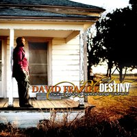 Psalms Hymns & Spiritual Songs IV Destiny — David Frazier