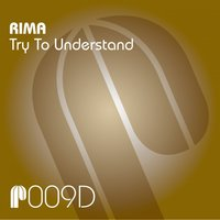 Try to Understand — Rima