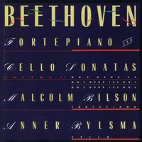 Beethoven: Sonatas For Forte Piano and Cello, Vol. 2 — Anner Bylsma/Malcolm Bilson