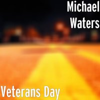 Veterans Day — Michael Waters