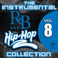 The Instrumental R&B and Hip-Hop Collection, Vol. 8 — The Hit Co.