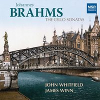Brahms: The Cello Sonatas — John Whitfield