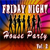Friday Night House Party, Vol. 2 — Mike Logan
