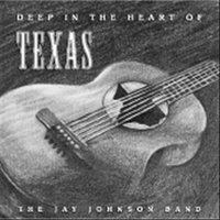 Deep In The Heart of Texas — Jay Johnson