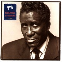 At last — Screamin' Jay Hawkins