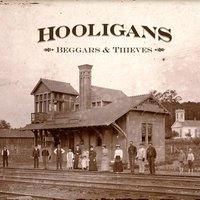 Beggars and Thieves — Hooligans