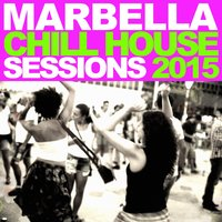 Marbella Chill House: Sessions 2015 — сборник