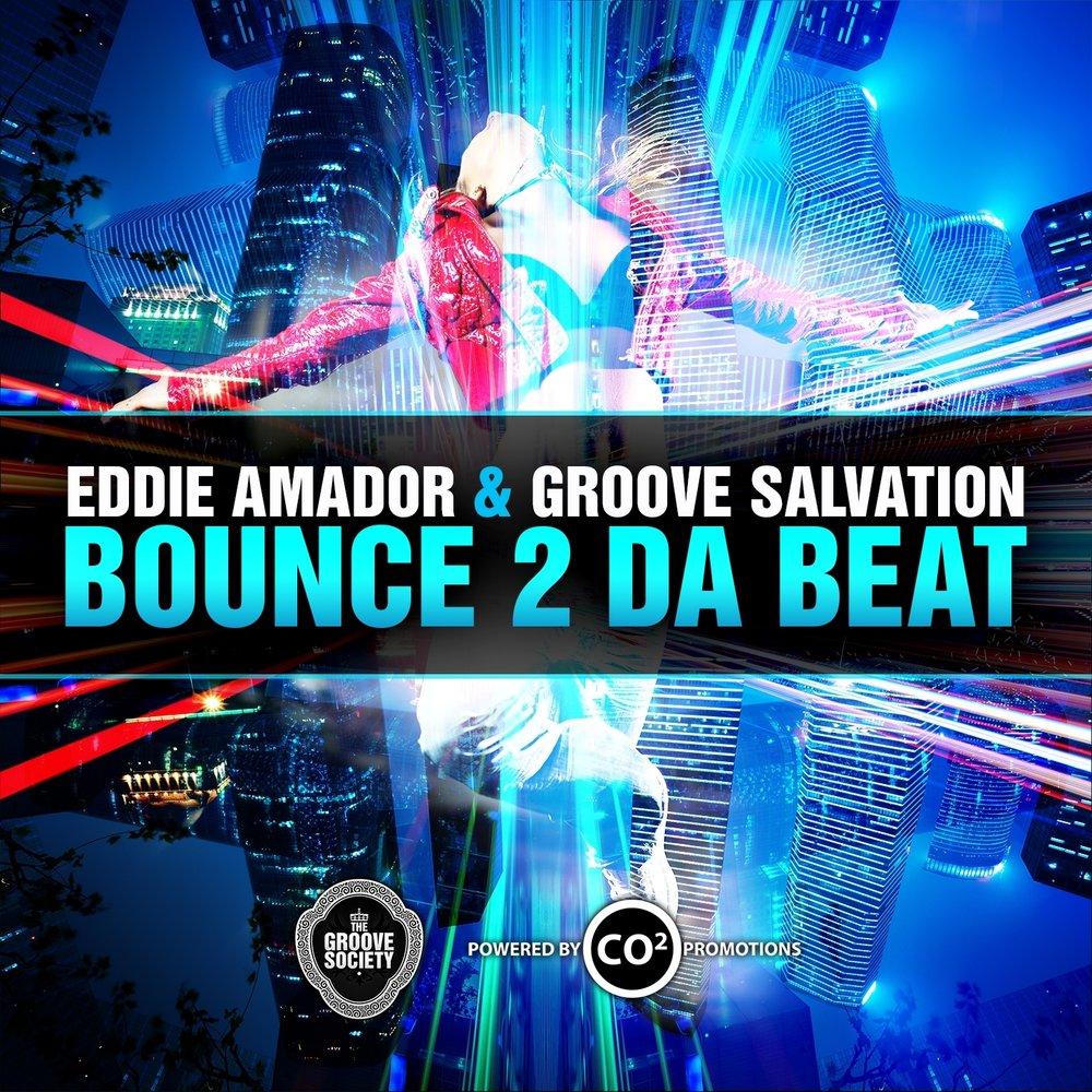 Bounce 2 da bounce beat eddie amador groove salvation for Eddie amador house music