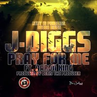 Pray for Me (Rest Is Paradise Dooda Diggs) — Aaron King, J-Diggs