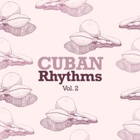 Cuban Rhythms, Vol. 2 — сборник