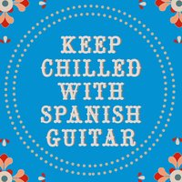 Keep Chilled with Spanish Guitar — сборник