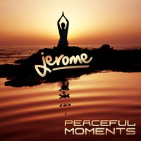 Peaceful Moments — Jerome