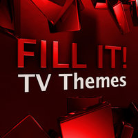 Fill It! - TV Themes — Soundtrack & Theme Orchestra