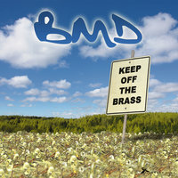 Keep Off The Brass — BMD