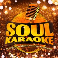 Soul Karaoke - All the Best Soul Classics to Get Your Party Started! — Karaoke Soul Players