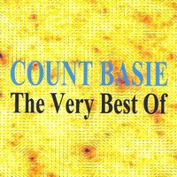 The Very Best Of : Count Basie — Count Basie