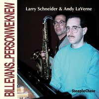 Bill Evans … Person We Knew — Larry Schneider & Andy Laverne
